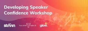 Workshop - Developing Speaker Confidence